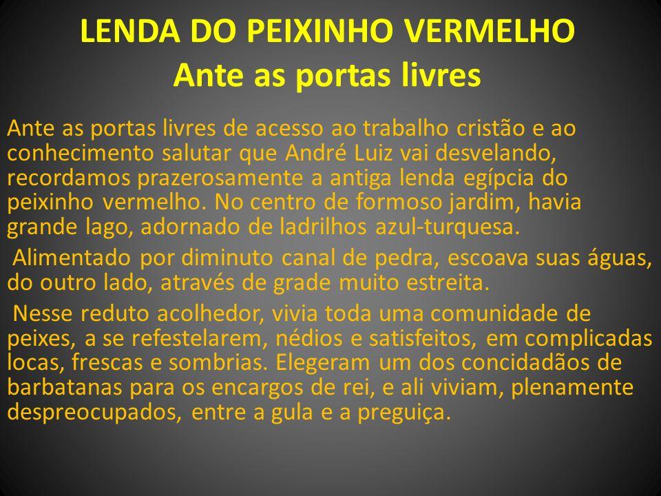LENDA DO PEIXINHO VERMELHO Ante as portas livres