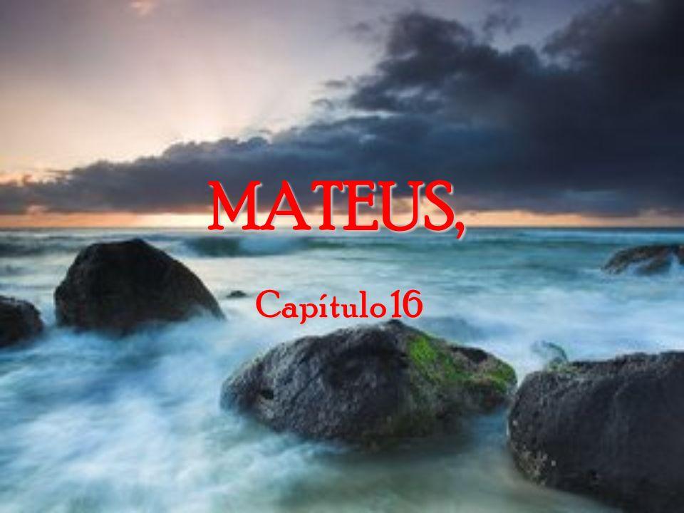 MATEUS, Capítulo 16