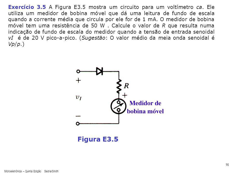 Exercício 3. 5 A Figura E3. 5 mostra um circuito para um voltímetro ca