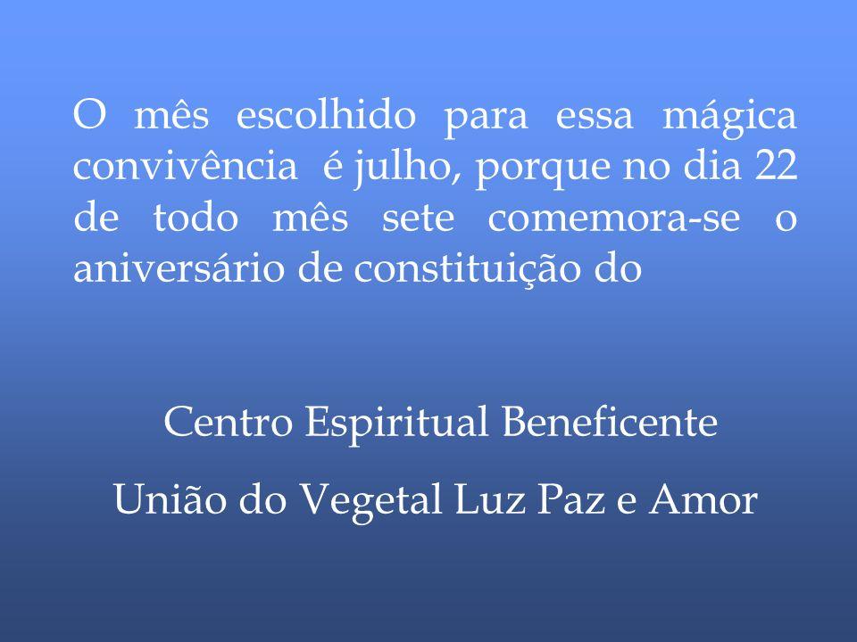Centro Espiritual Beneficente União do Vegetal Luz Paz e Amor