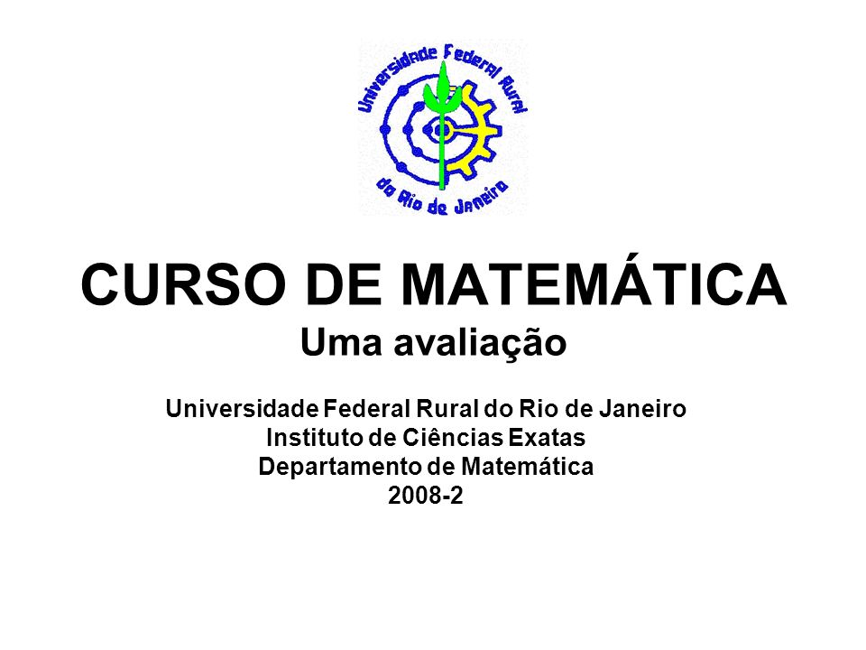 CURSO DE MATEMÁTICA Uma avaliação