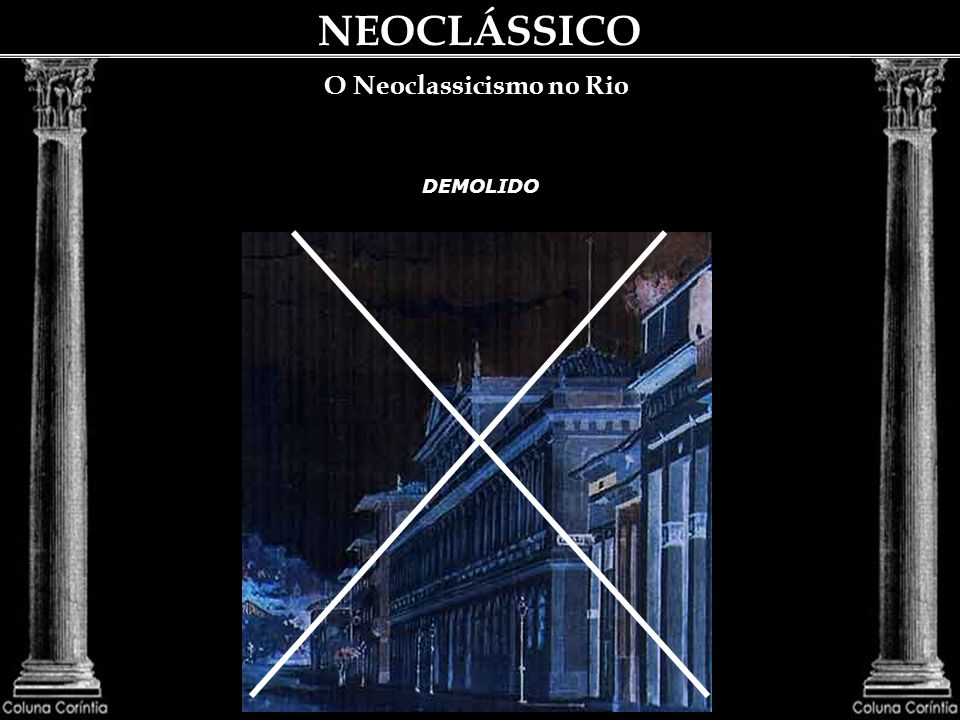 NEOCLÁSSICO O Neoclassicismo no Rio