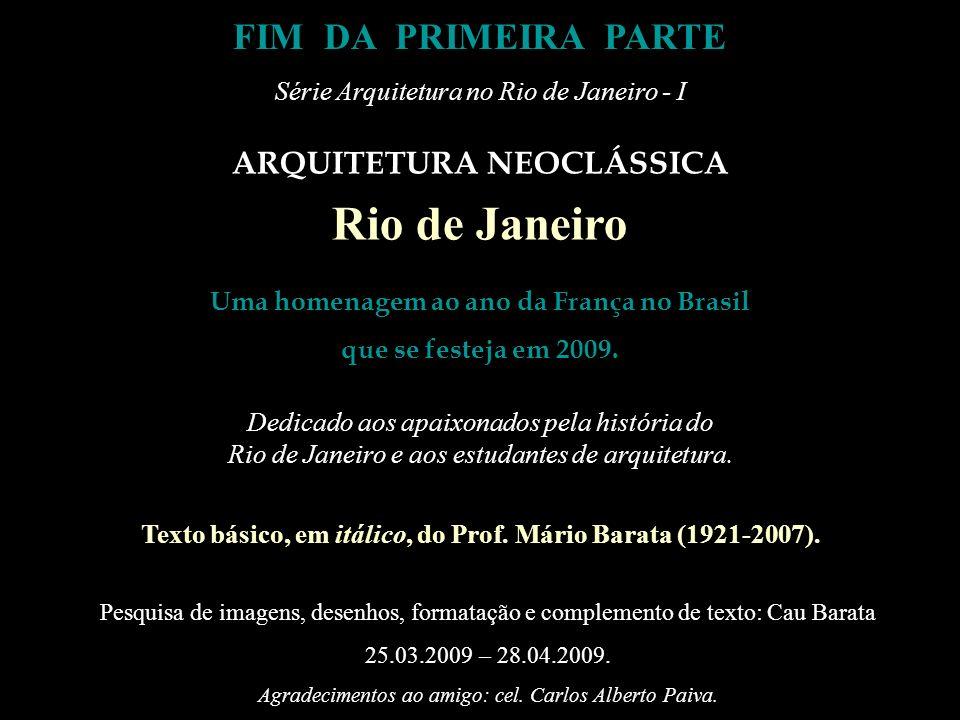 Rio de Janeiro FIM DA PRIMEIRA PARTE ARQUITETURA NEOCLÁSSICA