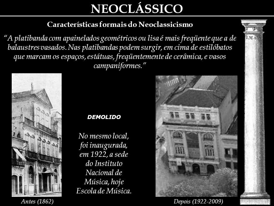 NEOCLÁSSICO Características formais do Neoclassicismo