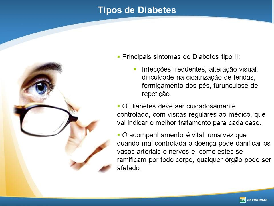 Tipos de Diabetes Principais sintomas do Diabetes tipo II: