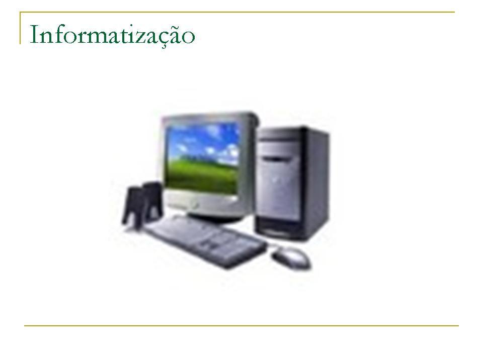 Tópicos: Informatização. Foram adquiridos nos últimos tempos vários equipamentos de informática de ultima geração,