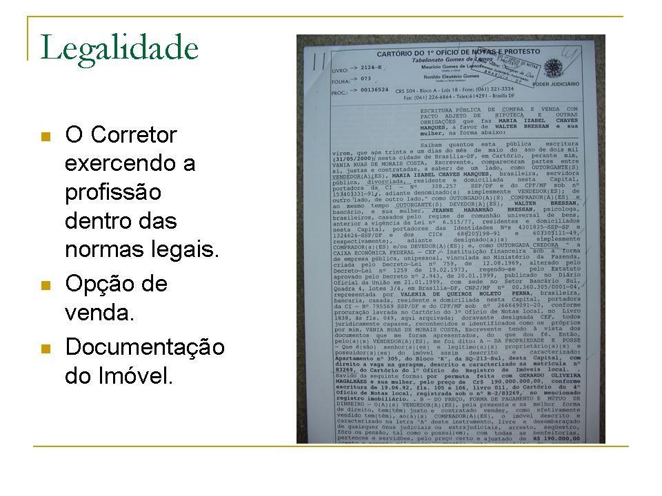 Tópicos: Com relação ao corretor: O corretor deve informar o numero do CRECI em todas as transações.