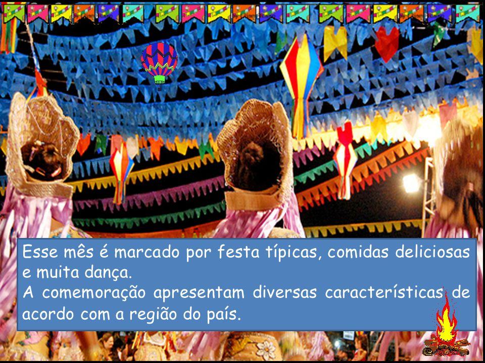 Esse mês é marcado por festa típicas, comidas deliciosas e muita dança.