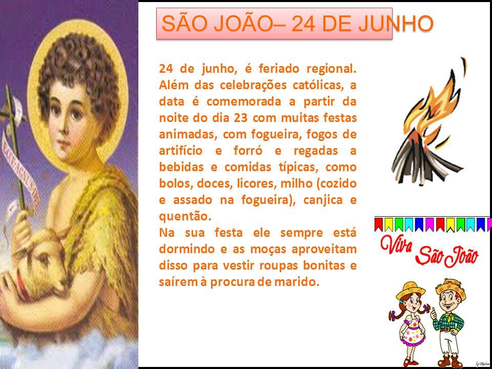 SÃO JOÃO– 24 DE JUNHO