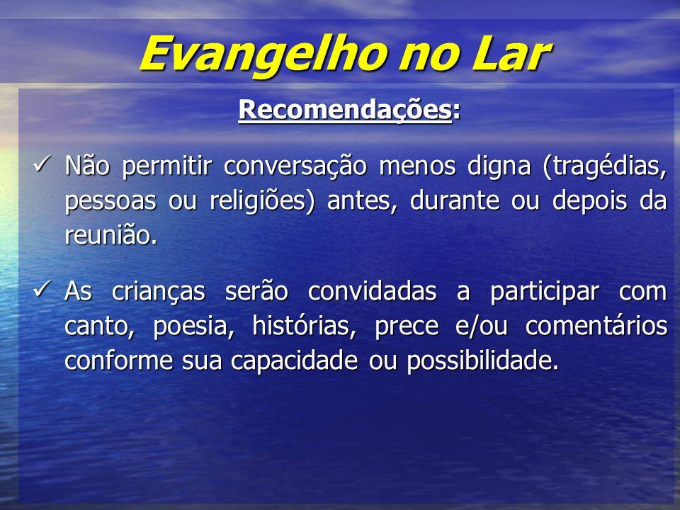 Evangelho no Lar Recomendações: