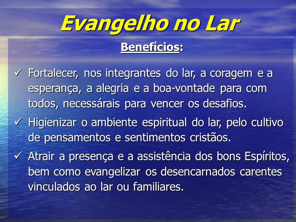 Evangelho no Lar Benefícios: