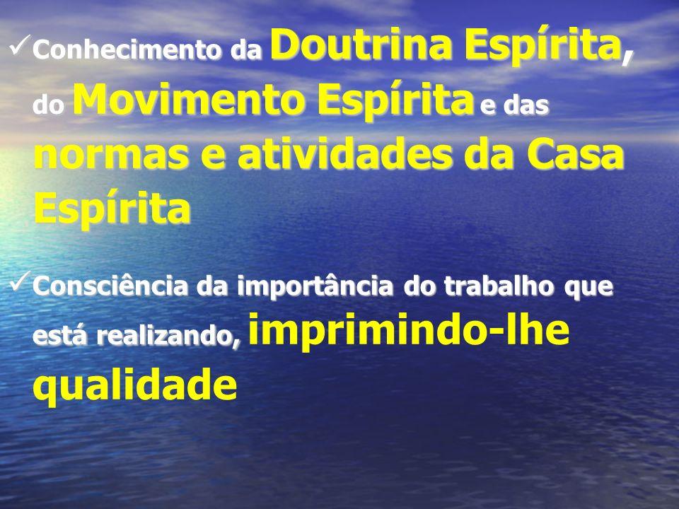 Conhecimento da Doutrina Espírita, do Movimento Espírita e das normas e atividades da Casa Espírita