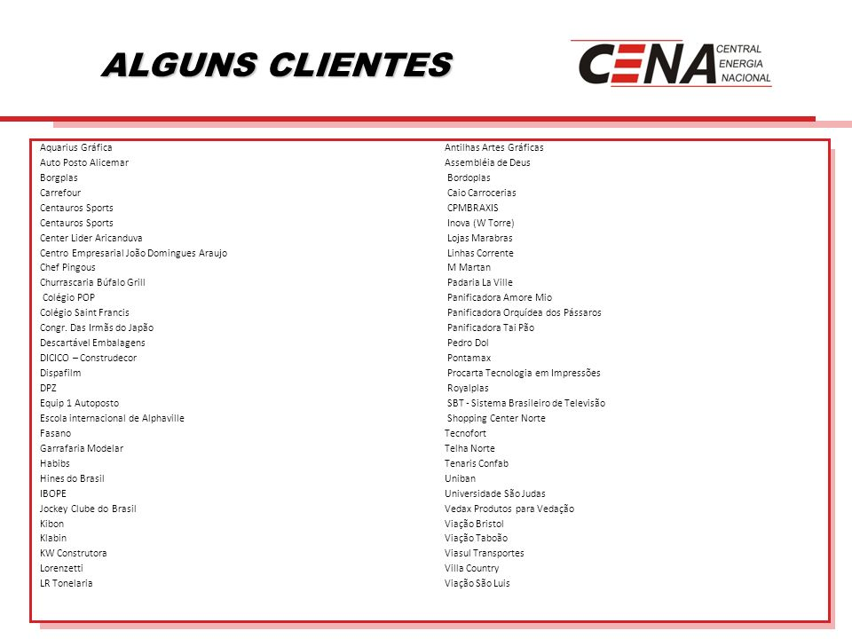 ALGUNS CLIENTES Aquarius Gráfica Antilhas Artes Gráficas