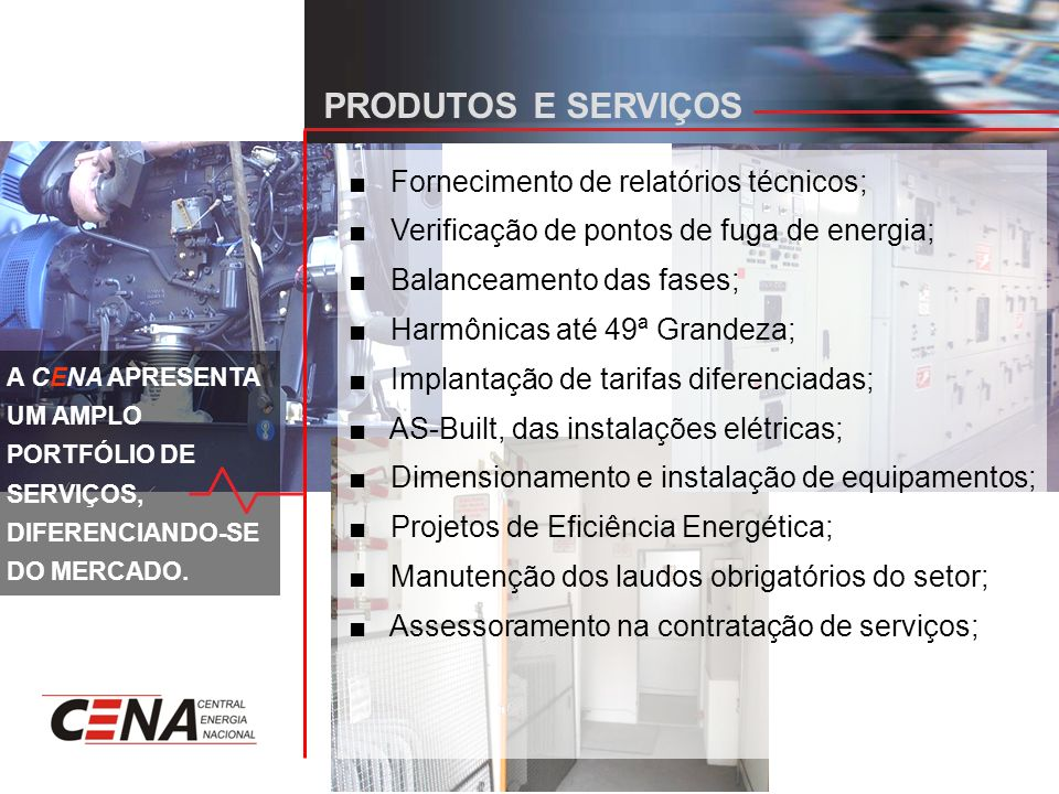 PRODUTOS E SERVIÇOS ■ Fornecimento de relatórios técnicos;