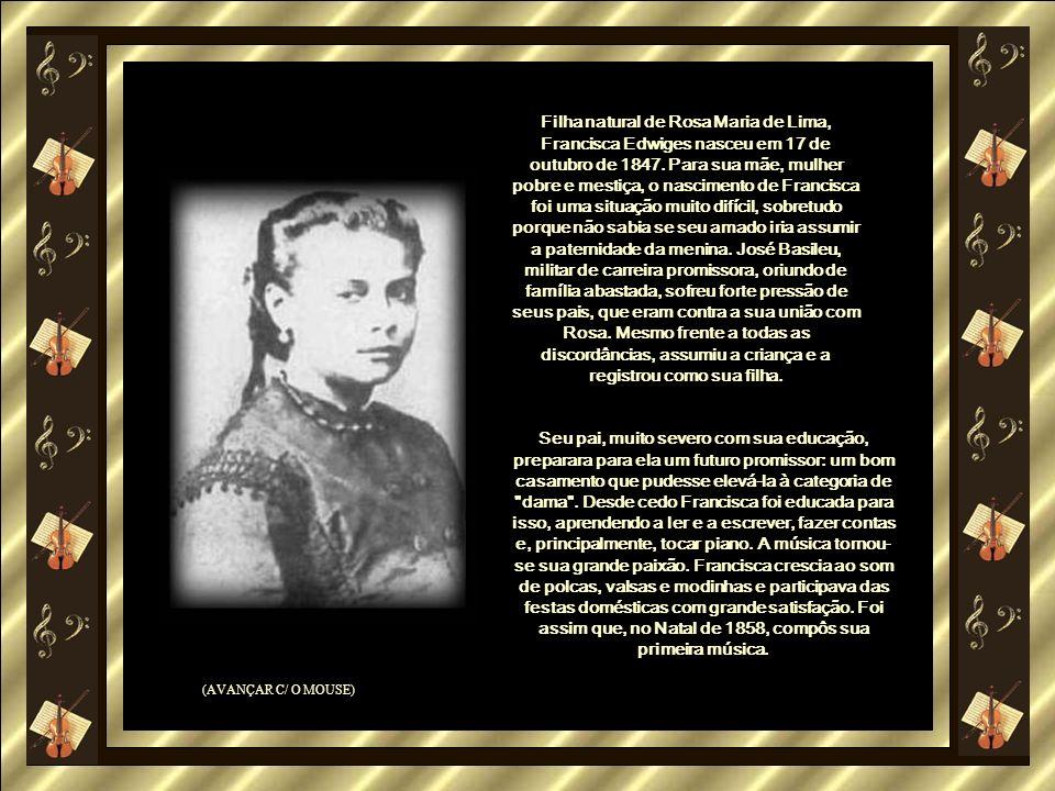 Filha natural de Rosa Maria de Lima, Francisca Edwiges nasceu em 17 de outubro de 1847. Para sua mãe, mulher pobre e mestiça, o nascimento de Francisca foi uma situação muito difícil, sobretudo porque não sabia se seu amado iria assumir a paternidade da menina. José Basileu, militar de carreira promissora, oriundo de família abastada, sofreu forte pressão de seus pais, que eram contra a sua união com Rosa. Mesmo frente a todas as discordâncias, assumiu a criança e a registrou como sua filha.