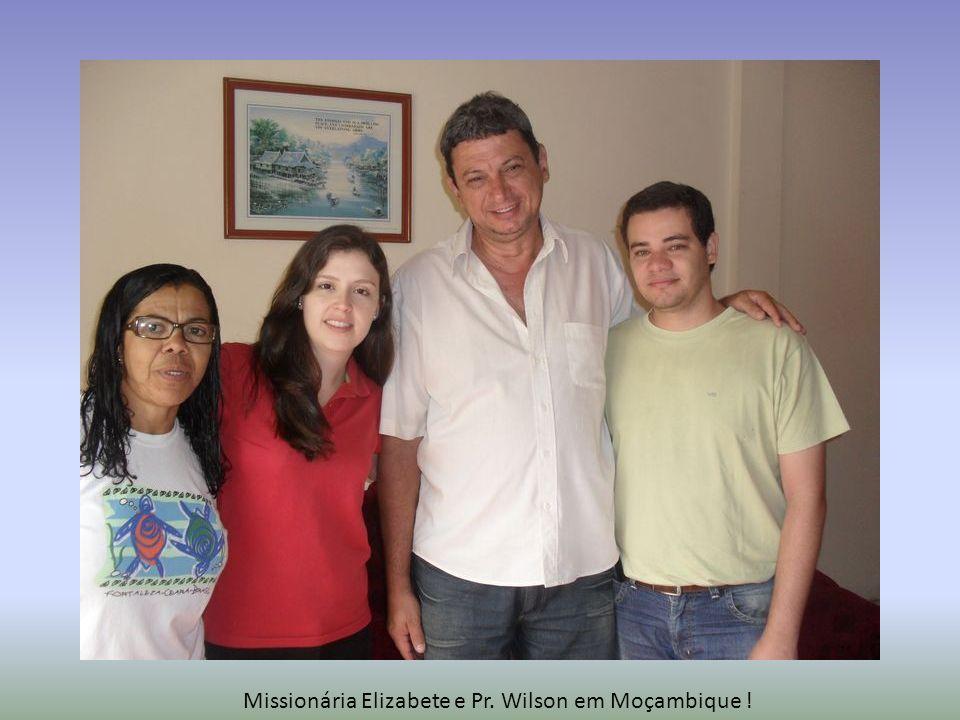 Missionária Elizabete e Pr. Wilson em Moçambique !