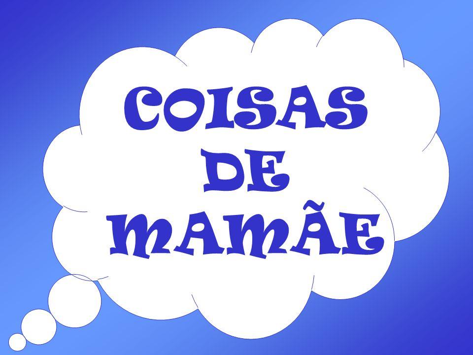 COISAS DE MAMÃE