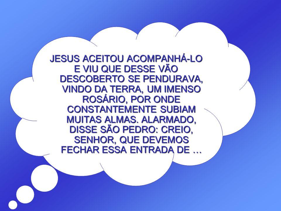 JESUS ACEITOU ACOMPANHÁ-LO