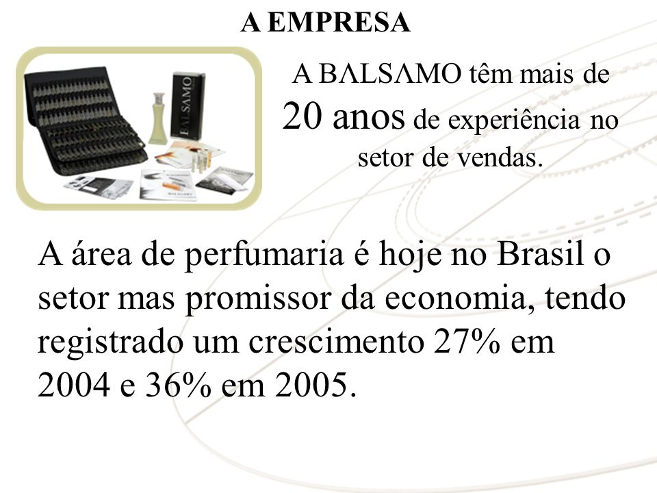 A BΛLSΛMO têm mais de 20 anos de experiência no setor de vendas.