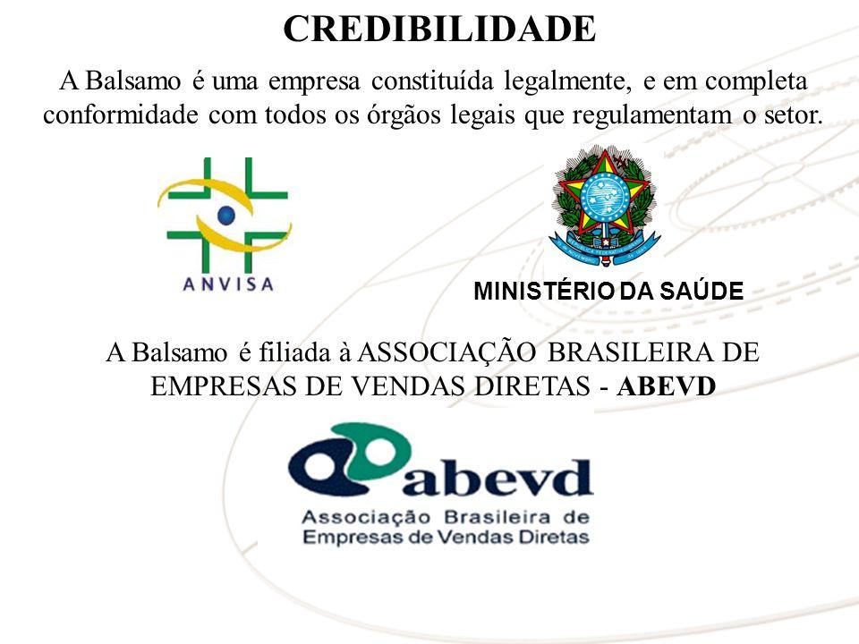 CREDIBILIDADE A Balsamo é uma empresa constituída legalmente, e em completa conformidade com todos os órgãos legais que regulamentam o setor.