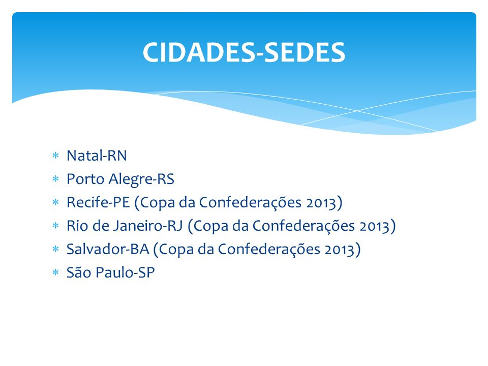 CIDADES-SEDES Natal-RN Porto Alegre-RS