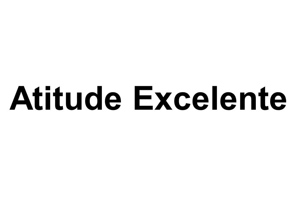 Atitude Excelente