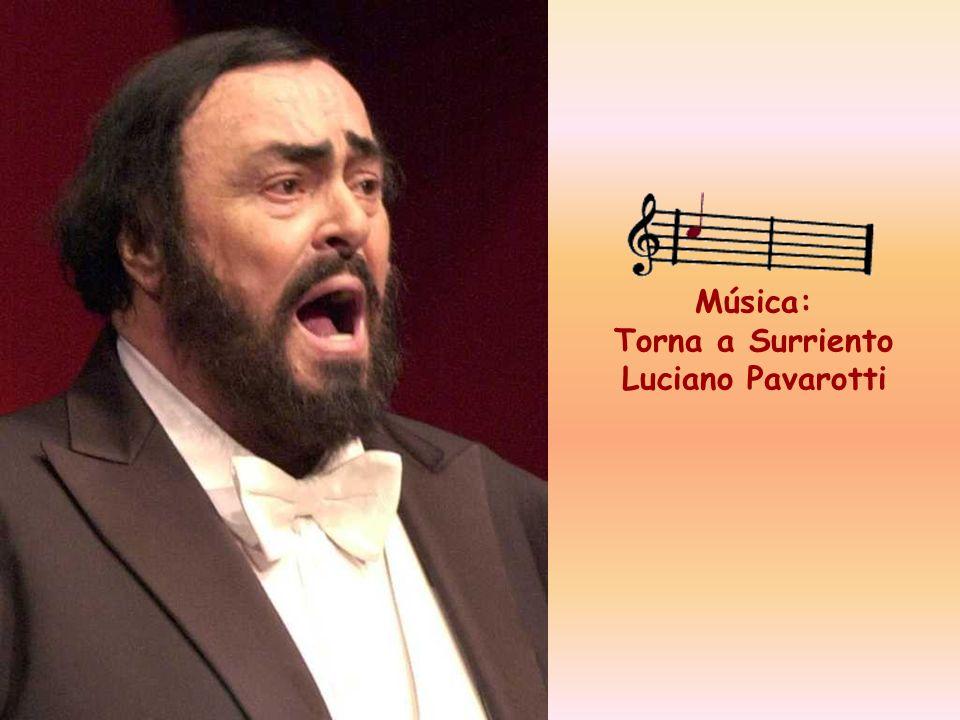 Música: Torna a Surriento Luciano Pavarotti