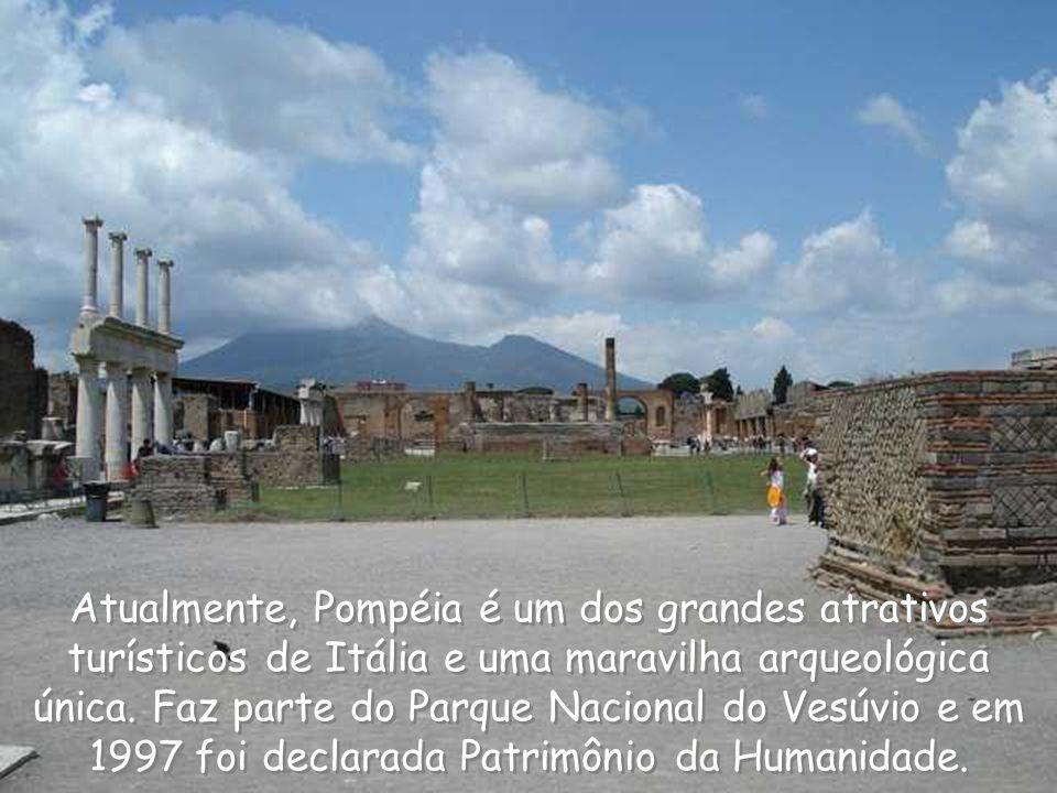 Atualmente, Pompéia é um dos grandes atrativos turísticos de Itália e uma maravilha arqueológica única.