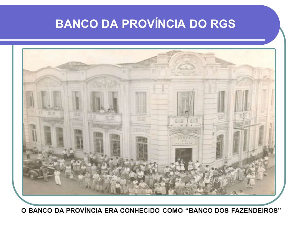 BANCO DA PROVÍNCIA DO RGS