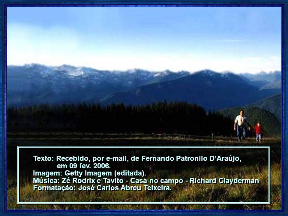 Texto: Recebido, por e-mail, de Fernando Patronilo D'Araújo,