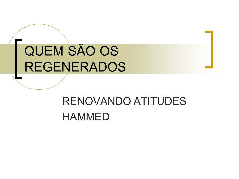 QUEM SÃO OS REGENERADOS