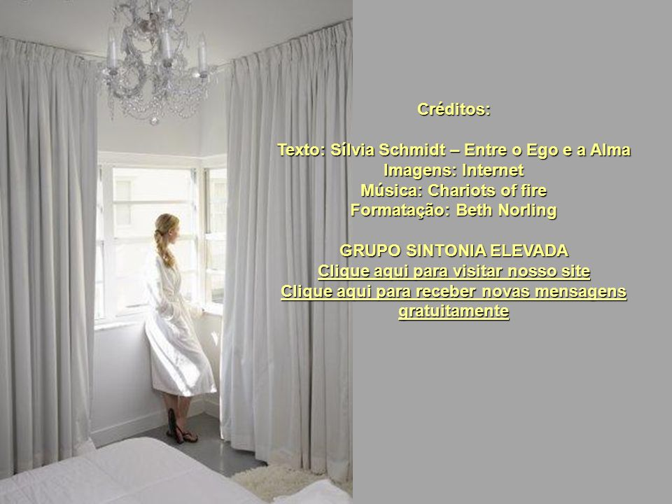 Texto: Sílvia Schmidt – Entre o Ego e a Alma Imagens: Internet