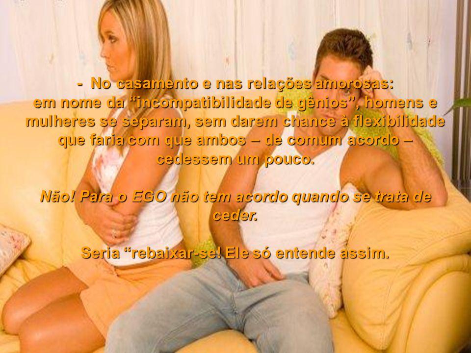 - No casamento e nas relações amorosas: