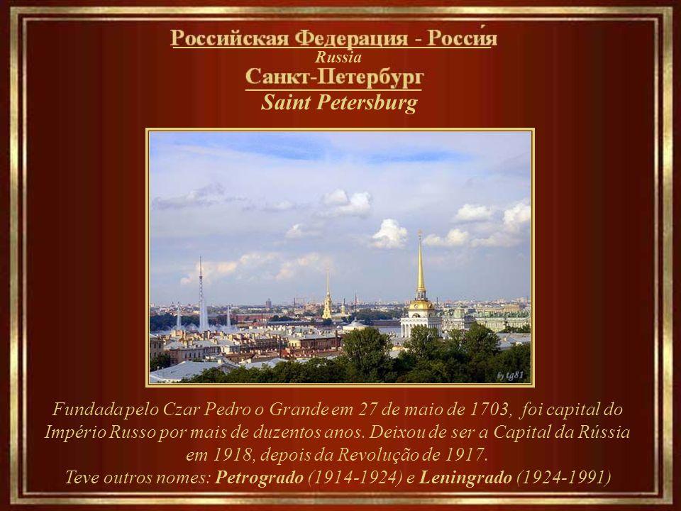 Teve outros nomes: Petrogrado (1914-1924) e Leningrado (1924-1991)