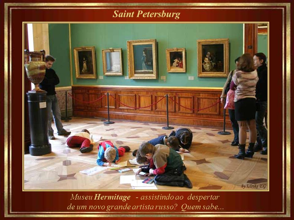 Saint Petersburg Museu Hermitage - assistindo ao despertar