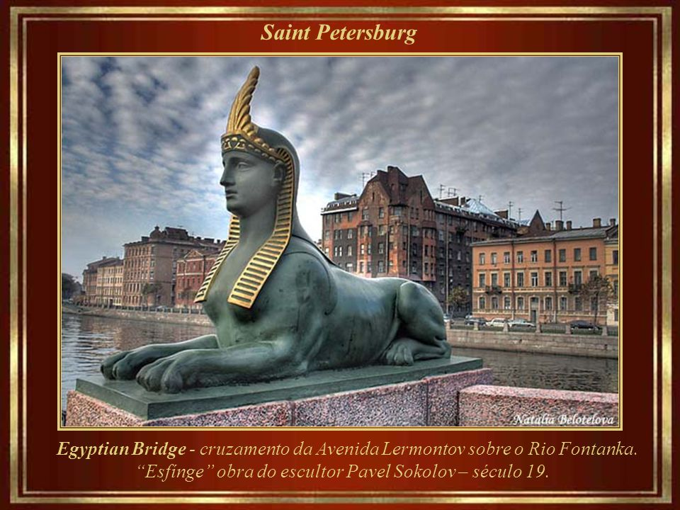 Esfínge obra do escultor Pavel Sokolov – século 19.