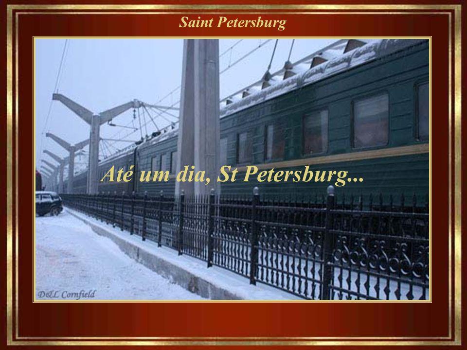 Até um dia, St Petersburg...