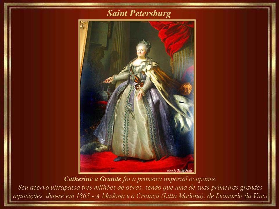 Catherine a Grande foi a primeira imperial ocupante.