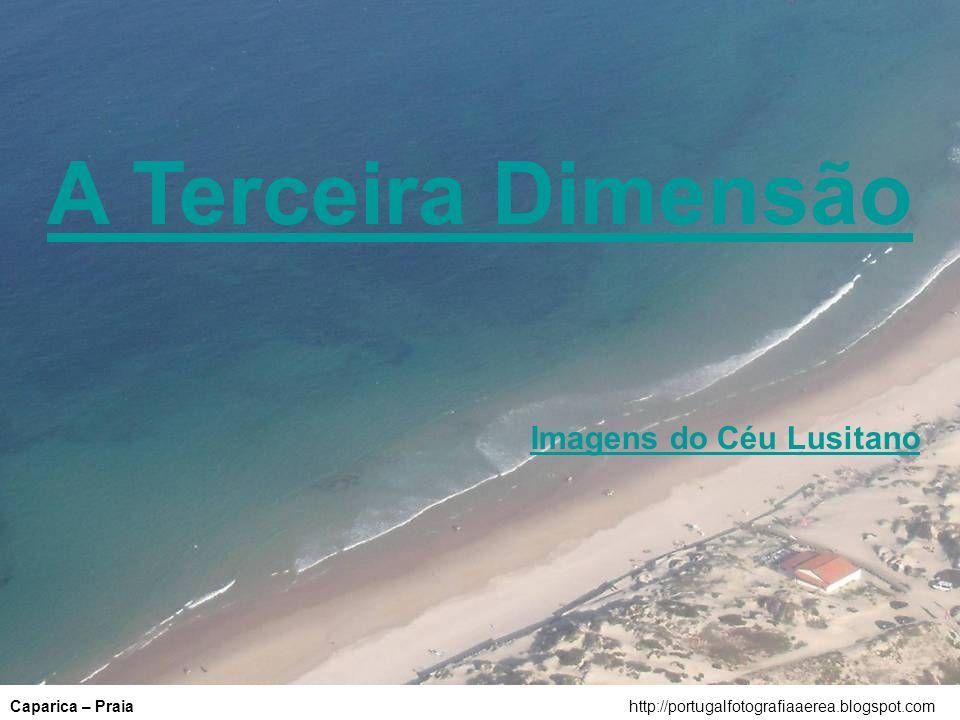 A Terceira Dimensão Imagens do Céu Lusitano Caparica – Praia