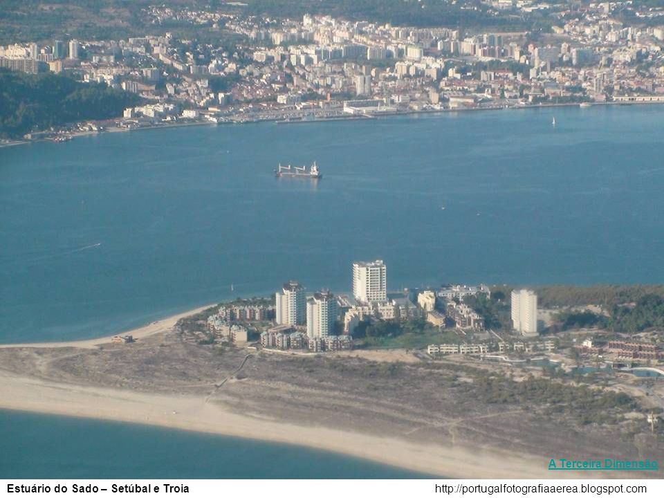 A Terceira Dimensão Estuário do Sado – Setúbal e Troia http://portugalfotografiaaerea.blogspot.com