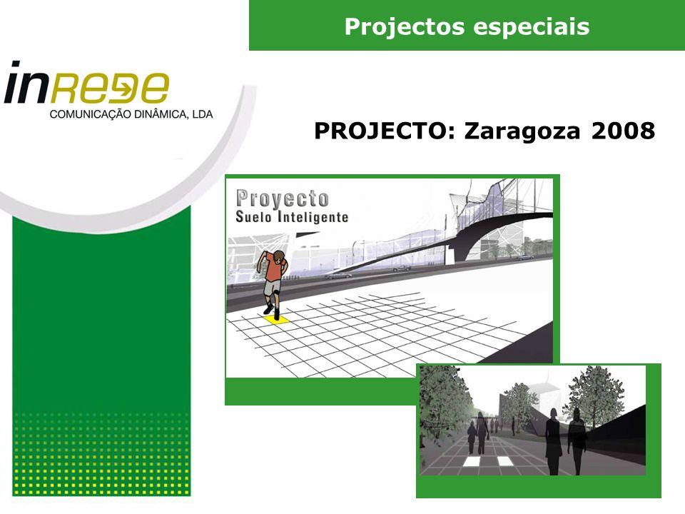 Projectos especiais PROJECTO: Zaragoza 2008