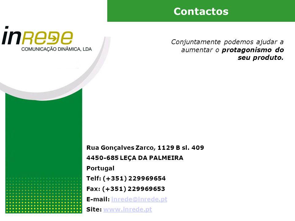 Contactos Conjuntamente podemos ajudar a aumentar o protagonismo do seu produto. Rua Gonçalves Zarco, 1129 B sl. 409.