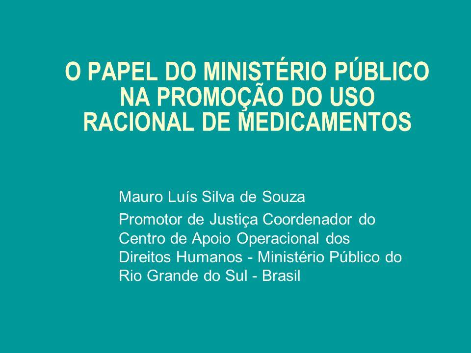 O PAPEL DO MINISTÉRIO PÚBLICO NA PROMOÇÃO DO USO RACIONAL DE MEDICAMENTOS