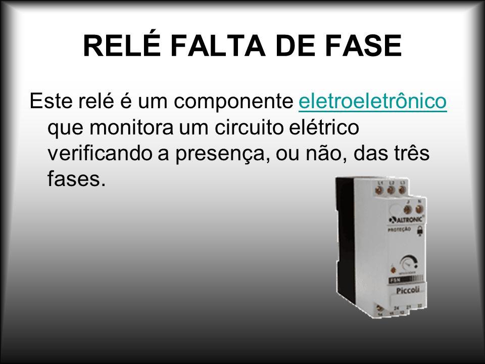 RELÉ FALTA DE FASE Este relé é um componente eletroeletrônico que monitora um circuito elétrico verificando a presença, ou não, das três fases.