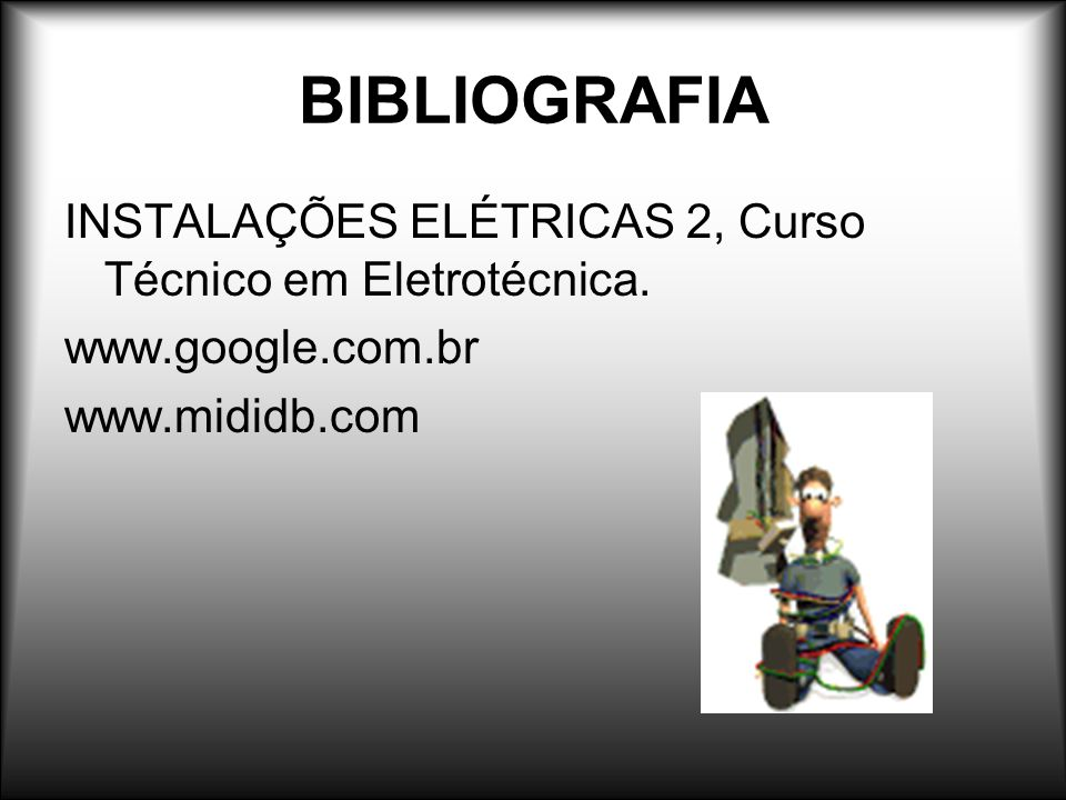 BIBLIOGRAFIA INSTALAÇÕES ELÉTRICAS 2, Curso Técnico em Eletrotécnica.