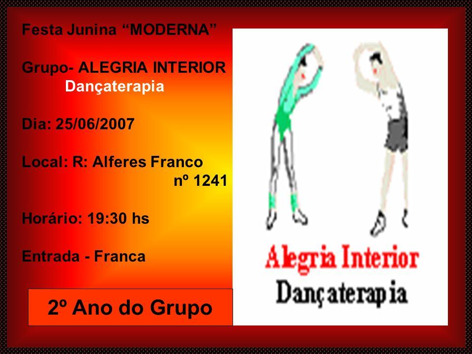 2º Ano do Grupo Festa Junina MODERNA Grupo- ALEGRIA INTERIOR