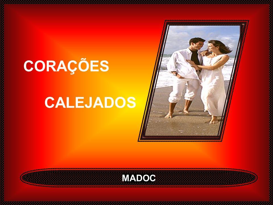 CORAÇÕES CALEJADOS MADOC