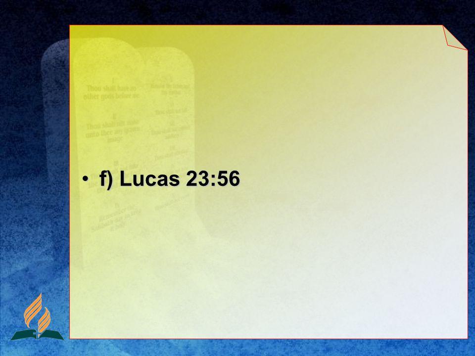 f) Lucas 23:56