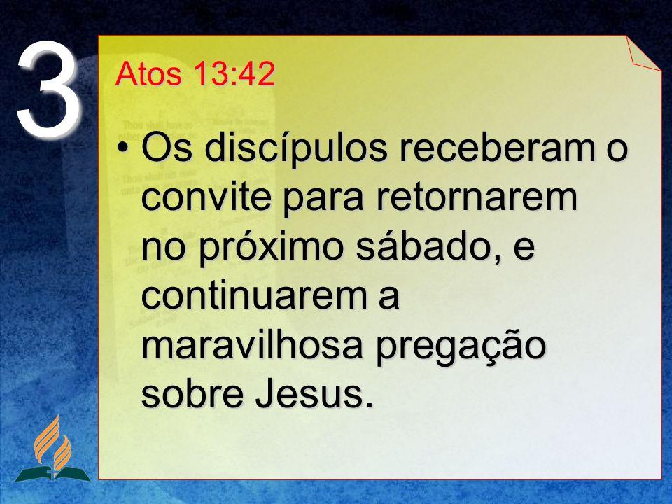 3 Atos 13:42.