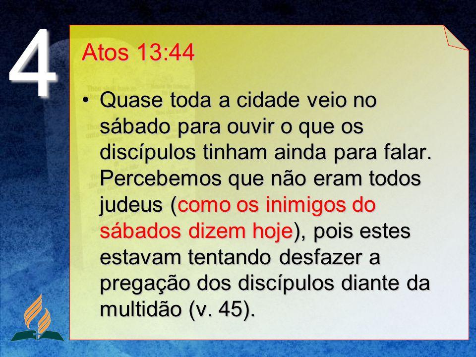 4 Atos 13:44.